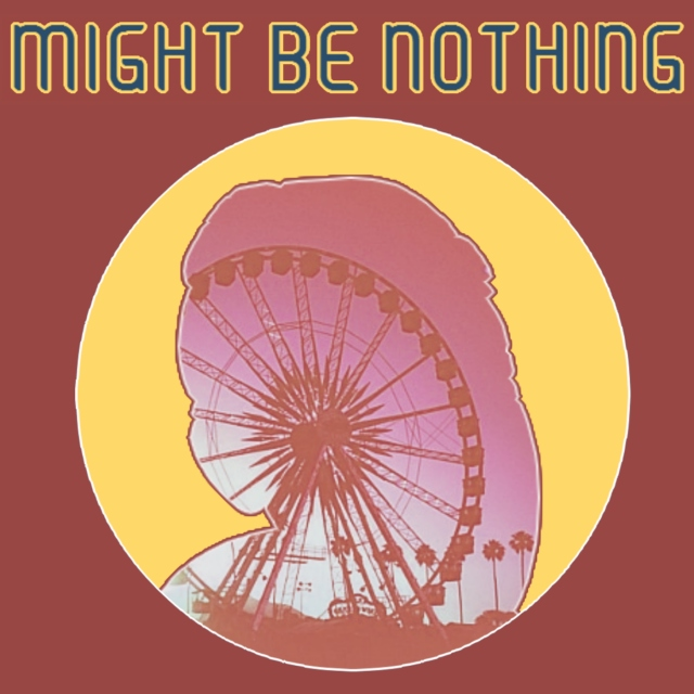 MIGHT BE NOTHING - Todd Chavez