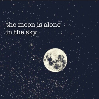the moon is alone in the sky
