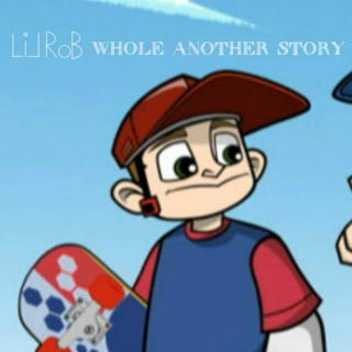 Lil Rob's Whole Another Story