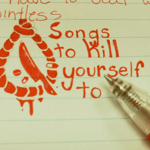 Songs to Kill Yourself To
