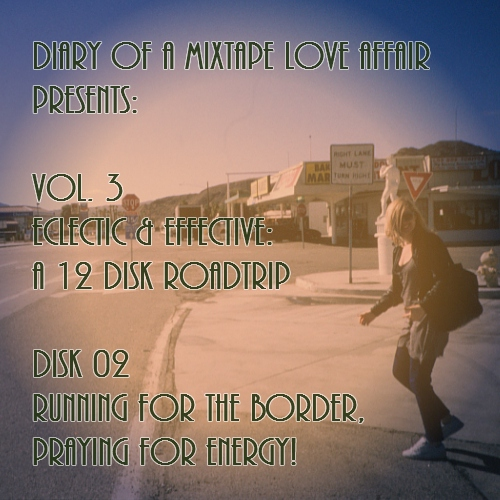 098: Running for The Border, Praying for Energy!  [Vol. 3 - Eclectic & Effective: Disk 02]