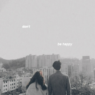 don't be happy
