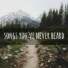 Songs you've never heard
