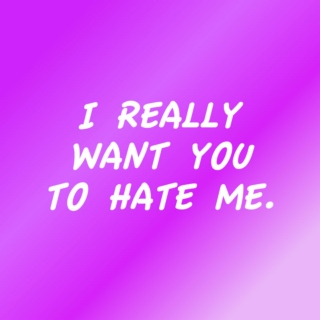 I Really Want You To Hate Me - a BPD playlist