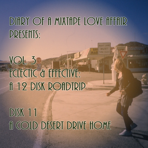 107: A Cold Desert Drive Home [Vol. 3 - Eclectic & Effective: Disk 11]