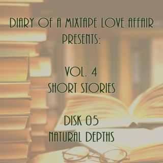 113: Natural Depths [Vol. 4 - Short Stories: Disk 05]