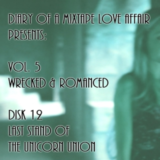 132: Last Stand of the Unicorn Union [Vol. 5 - Wrecked & Romanced: Disk 12]