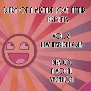 141: A Vocal Vacation      [Vol. 6 - New Inspirations: Disk 03]