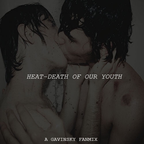 heat-death of our youth
