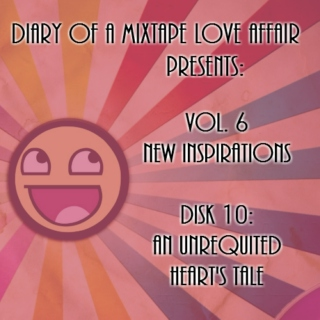 148: An Unrequited Heart's Tale      [Vol. 6 - New Inspirations: Disk 10]