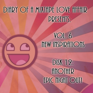 150: Another Epic Night Out!       [Vol. 6 - New Inspirations: Disk 12]