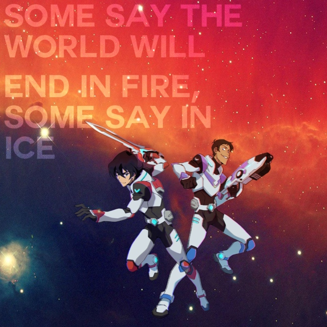 Some say the world will end in fire, some say in ice