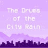 The Drums of the City Rain