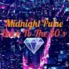 ✖Midnight Pulse ▲▼Back To The 80's✖