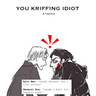 YOU KRIFFING IDIOT