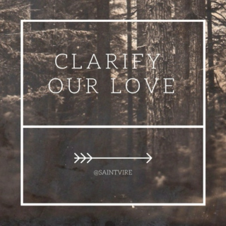 Clarify Our Love.