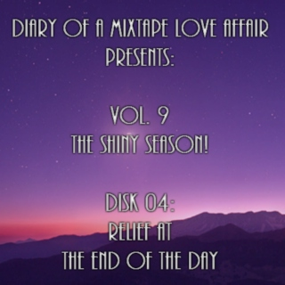 172: Relief at The End of The Day  [Vol. 9 - The Shiny Season: Disk 04]