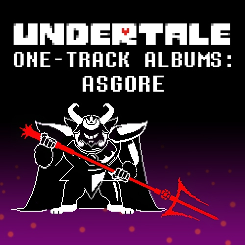 ONE-TRACK ALBUMS: ASGORE