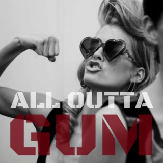 All Outta Gum