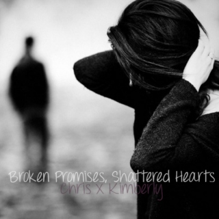 Broken Promises, Shattered Hearts || Chris x Kimberly