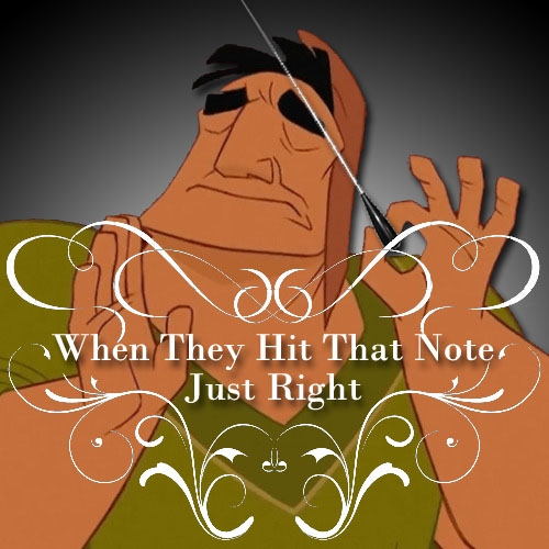 When They Hit That Note Just Right