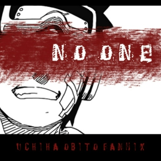 NO ONE [Uchiha Obito Fanmix]