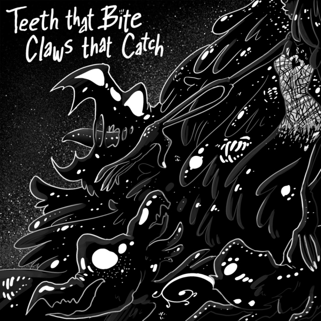 Teeth that Bite Claws that Catch