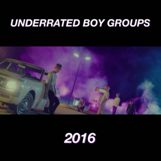 Underrated Boy Groups; 2016