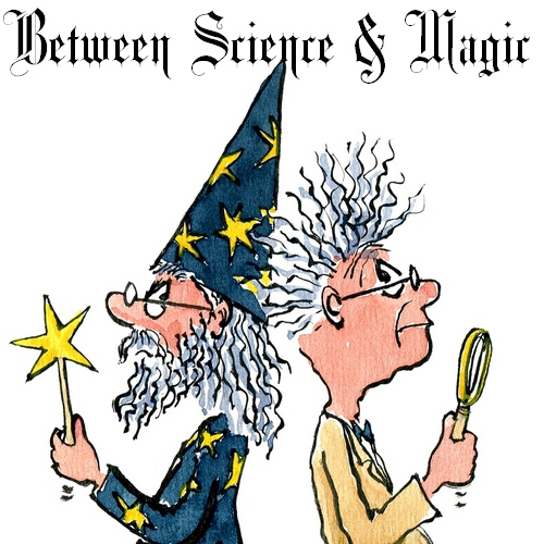 Between Science and Magic