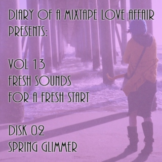214: Spring Glimmer  [Vol. 13 - Fresh Sounds For A Fresh Start: Disk 02]