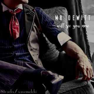 mr. dewitt will see you now.