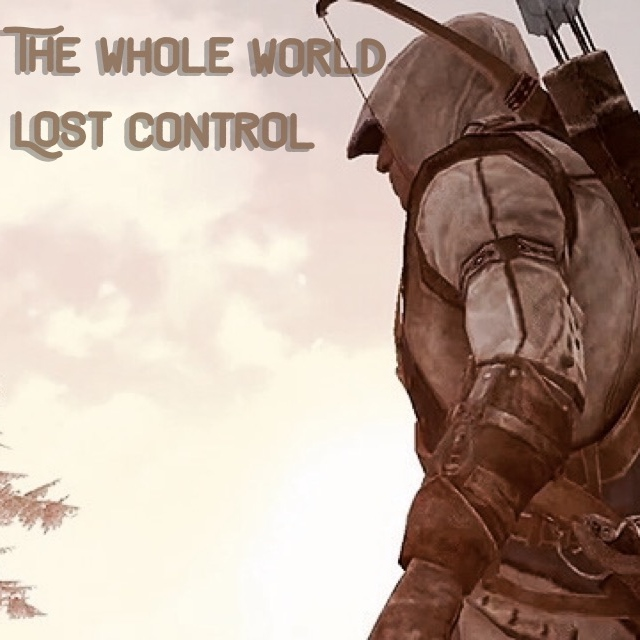 The Whole World Lost Control