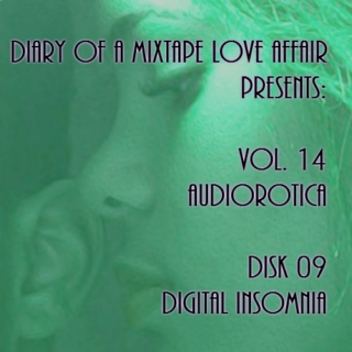 233: Digital Insomnia  [Vol. 14 - Audiorotica: Disk 09]