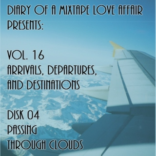 252: Passing Through The Clouds [Vol. 16 - Arrivals, Departures, & Destinations: Disk 04]