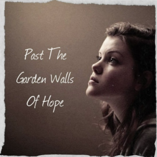 Past The Garden Walls Of Hope
