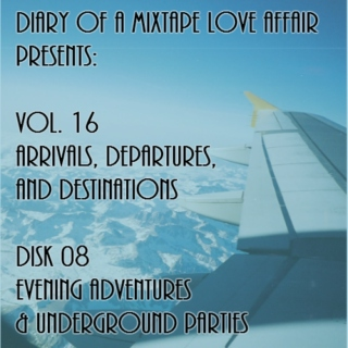 256: Evening Adventures & Underground Parties [Vol. 16 - Arrivals, Departures, & Destinations: Disk 08]