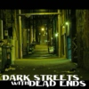 Dark Streets With Dead Ends
