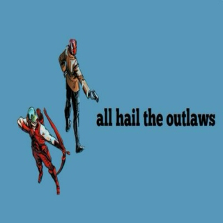 all hail the outlaws