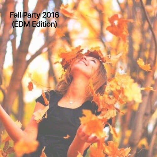 Fall Party 2016 (EDM Edition)