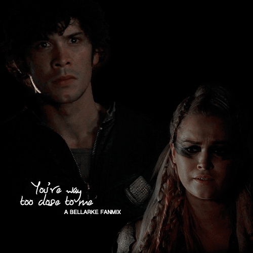 You're Way Too Close to Me || Bellamy&Clarke 303 Fanmix