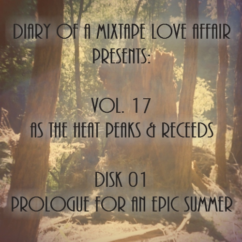 261: Prologue For An Epic Summer [Vol. 17 - As The Heat Peaks & Receeds: Disk 01]
