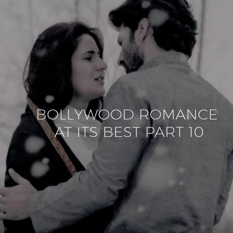 Bollywood Romance At Its Best Part 10