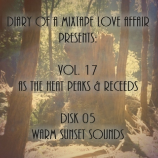 265: Warm Sunset Sounds [Vol. 17 - As The Heat Peaks & Receds: Disk 05]
