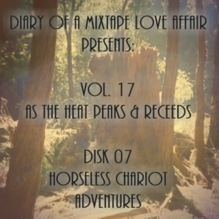 267: Horseless Chariot Adventures [Vol. 17 - As The Heat Peaks & Recedes: Disk 07]