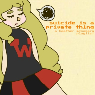 suicide is a private thing