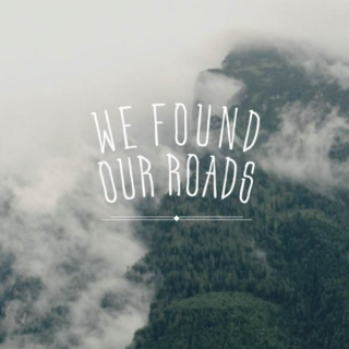 We Found Our Roads