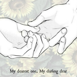 My dearest one, My darling dear