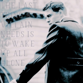 the last thing a villain needs is to wake up all alone // Nathaniel Maximus