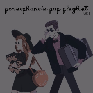 Persephone's Pop Playlist, vol; 2.