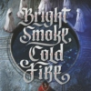 Bright Smoke, Cold Fire Soundtrack